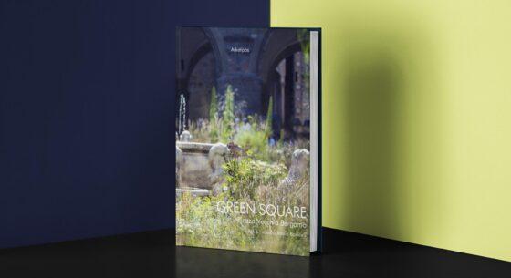 Letto per voi. Green square – Piazza Vecchia Bergamo, a cura di Arketipos
