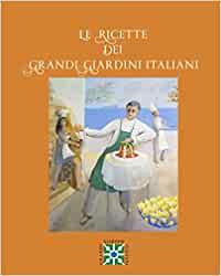 Letto per voi. Le ricette dei Grandi giardini italiani